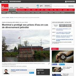 Montréal a protégé ses prises d'eau en cas de déversement pétrolier