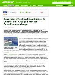 Déversements d'hydrocarbures : le Conseil de l'Arctique met les Canadiens en danger