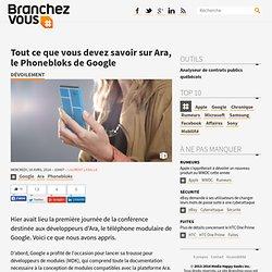 Tout ce que vous devez savoir sur Ara, le Phonebloks de Google
