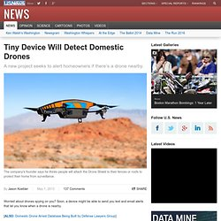 Tiny Device Will Detect Domestic Drones