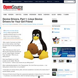Device Drivers, Part 1: Linux Device Drivers for Your Girl Friend - Open Source For You