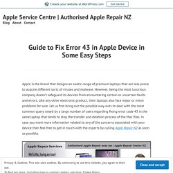 Guide to Fix Error 43 in Apple Device in Some Easy Steps – Apple Service Centre