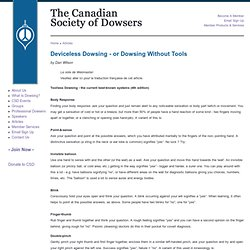 Deviceless Dowsing - or Dowsing Without Tools