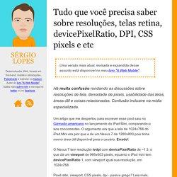 Tudo que você precisa saber sobre resoluções, telas retina, devicePixelRatio, DPI, CSS pixels e etc - sergiolopes.org