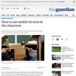 How to use mobile devices in the classroom | Teacher Network Blog | Guardian Professional