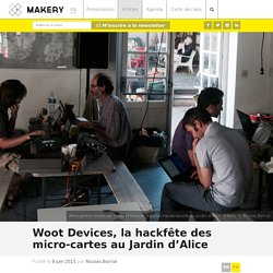 Woot Devices, la hackfête des micro-cartes au Jardin d'Alice