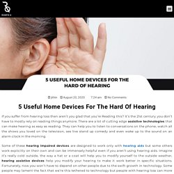 5 Useful Home Devices For The Hard Of Hearing - MyReserveQ