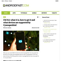 CM 14.1: what it is, how to get it and what devices are supported by CyanogenMod
