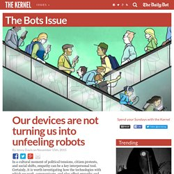 Our devices are not turning us into unfeeling robots