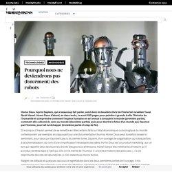 Pourquoi nous ne deviendrons pas (forcément) des robots - Maddyness - Le Magazine des Startups Françaises