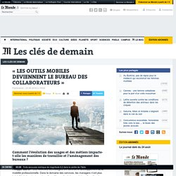 « LES OUTILS MOBILES DEVIENNENT LE BUREAU DES COLLABORATEURS »