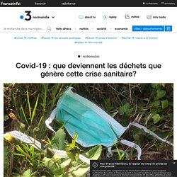 FRANCE 3 13/05/20 Covid-19 : que deviennent les déchets que génère cette crise sanitaire?
