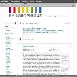 DE LA FORME AU CONFORME(QUAND LES AVANT-GARDES DEVIENNENT NORMES)(POUR UN AXE SCHOPENHAUER-DELEUZE)