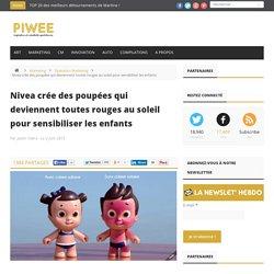 Nivea crée des poupées qui deviennent toutes rouges au soleil pour sensibiliser les enfants
