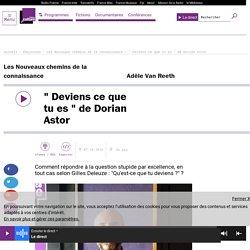 """"""" Deviens ce que tu es """" de Dorian Astor"""