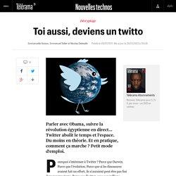 Toi aussi, deviens un twitto - Nouvelles technos