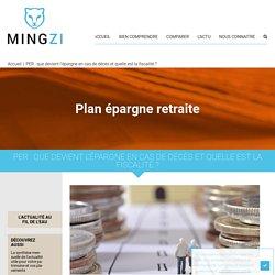 PER : que devient l'épargne en cas de décès et quelle est la fiscalité ? – Mingzi