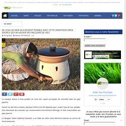 DE L'EAU DE MER QUI DEVIENT POTABLE AVEC CETTE INVENTION OPEN SOURCE QUI VA SAUVER DES MILLIONS DE VIES