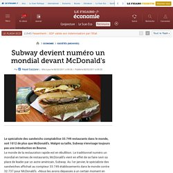 Subway devient numéro un mondial devant McDonald's