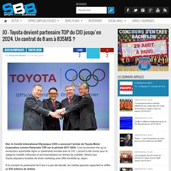 JO - Toyota devient partenaire TOP du CIO jusqu'en 2024. Un contrat de 8 ans à 835M$ ?