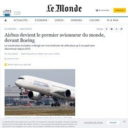 Airbus devient le premier avionneur du monde, devant Boeing