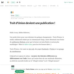 Trait d'Union devient une publication ! – Trait d'Union – Medium