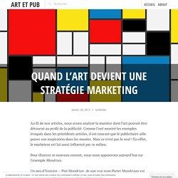 Quand l'art devient une stratégie marketing – art et pub