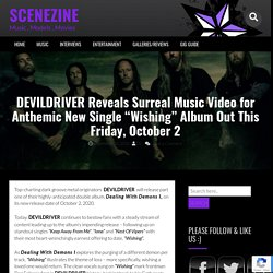 "DEVILDRIVER Reveals Surreal Music Video for Anthemic New Single ""Wishing"" Album Out This Friday, October 2"