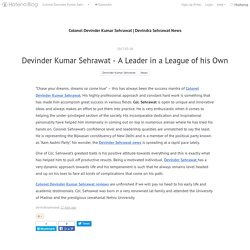 Devinder Kumar Sehrawat - A Leader in a League of his Own