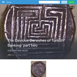 The Devious Dervishes of Turkish Banking: part two (with images) · SuaveBel