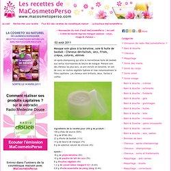 Masque soin gloss à la kératine, soie & huile de baobab - Cheveux dévitalisés, secs, frisés, crépus, colorés, abimés - Recettes cosmétiques maison MaCosmetoPerso - Recette