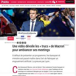 Une vidéo dévoile les « trucs » de Macron pour ambiancer ses meetings par Michel Soudais