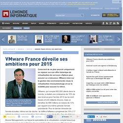 VMware France dévoile ses ambitions pour 2015