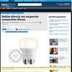 Belkin dévoile ses ampoules connectées Wemo