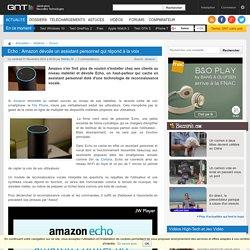 Echo : Amazon dévoile un assistant personnel qui répond à la voix