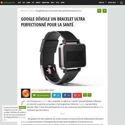 Google dévoile un bracelet ultra perfectionné pour la santé