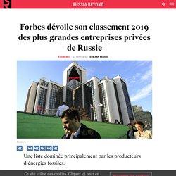 Forbes dévoile son classement 2019 des plus grandes entreprises privées de Russie