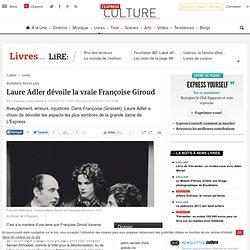 Laure Adler dévoile la vraie Françoise Giroud - L'EXPRESS