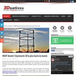 WASP dévoile l'imprimante 3D la plus haute du monde