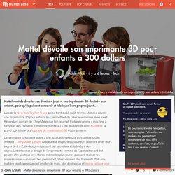 Mattel dévoile son imprimante 3D pour enfants à 300 dollars - Tech
