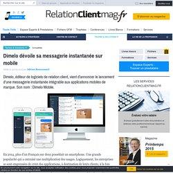 Dimelo dévoile sa messagerie instantanée sur mobile