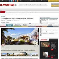 Google dévoile son futur siège vert et modulaire - Projets
