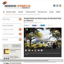 Google dévoile ses futurs locaux de Mountain View en Californie