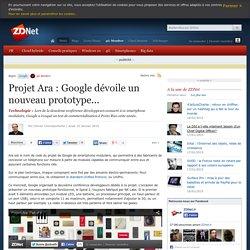 Projet Ara : Google dévoile un nouveau prototype...