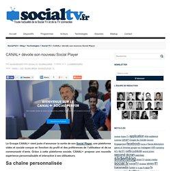 CANAL+ dévoile son nouveau Social Player