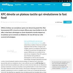 KFC dévoile un plateau tactile qui révolutionne le fast food