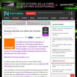Orange dévoile ses offres de rentrée - DegroupNews : DegroupNews
