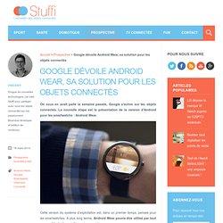 Google dévoile Android Wear, sa solution pour les objets connectés