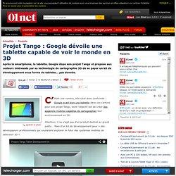 Projet Tango : Google dévoile une tablette capable de voir le monde en 3D