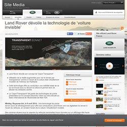 Land Rover dévoile la technologie de 'voiture invisible'